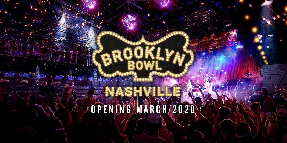 More Info for Brooklyn Bowl Nashville Set to Open Its Doors in March 2020!