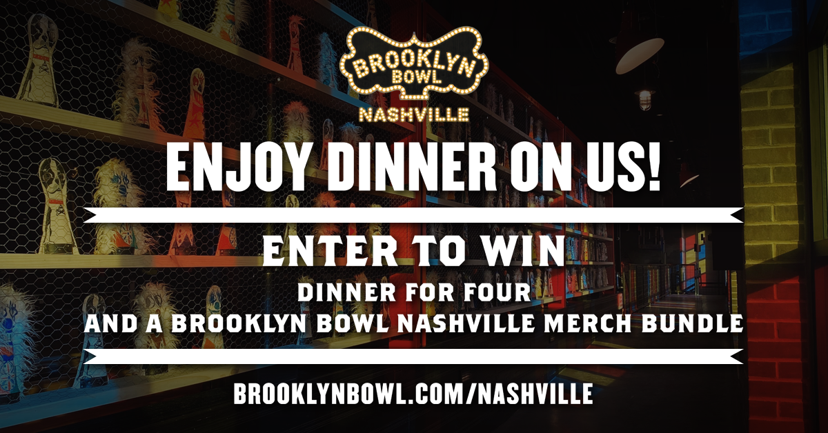 More Info for CONTEST! Enter to win dinner on us. Love, Brooklyn Bowl Nashville.