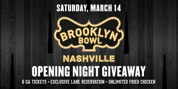 More Info for CONTEST! Win tickets, bowling, food + merch at Brooklyn Bowl Nashville Opening Night
